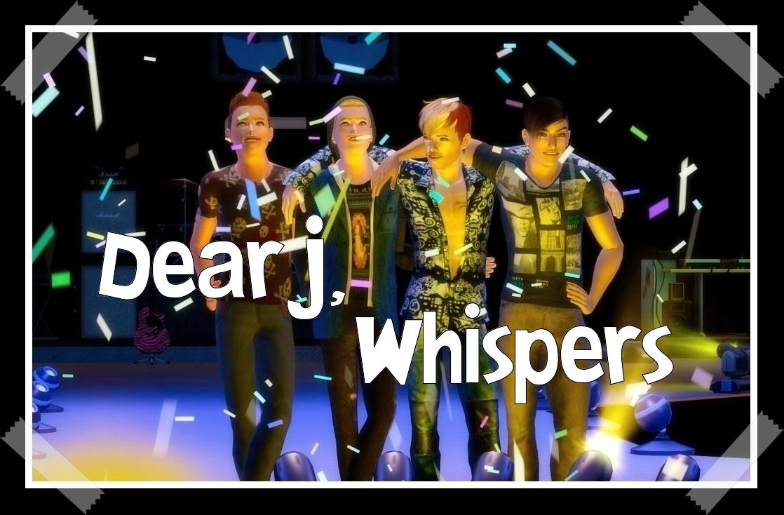 Chapter 2.10: Dear J, Whispers