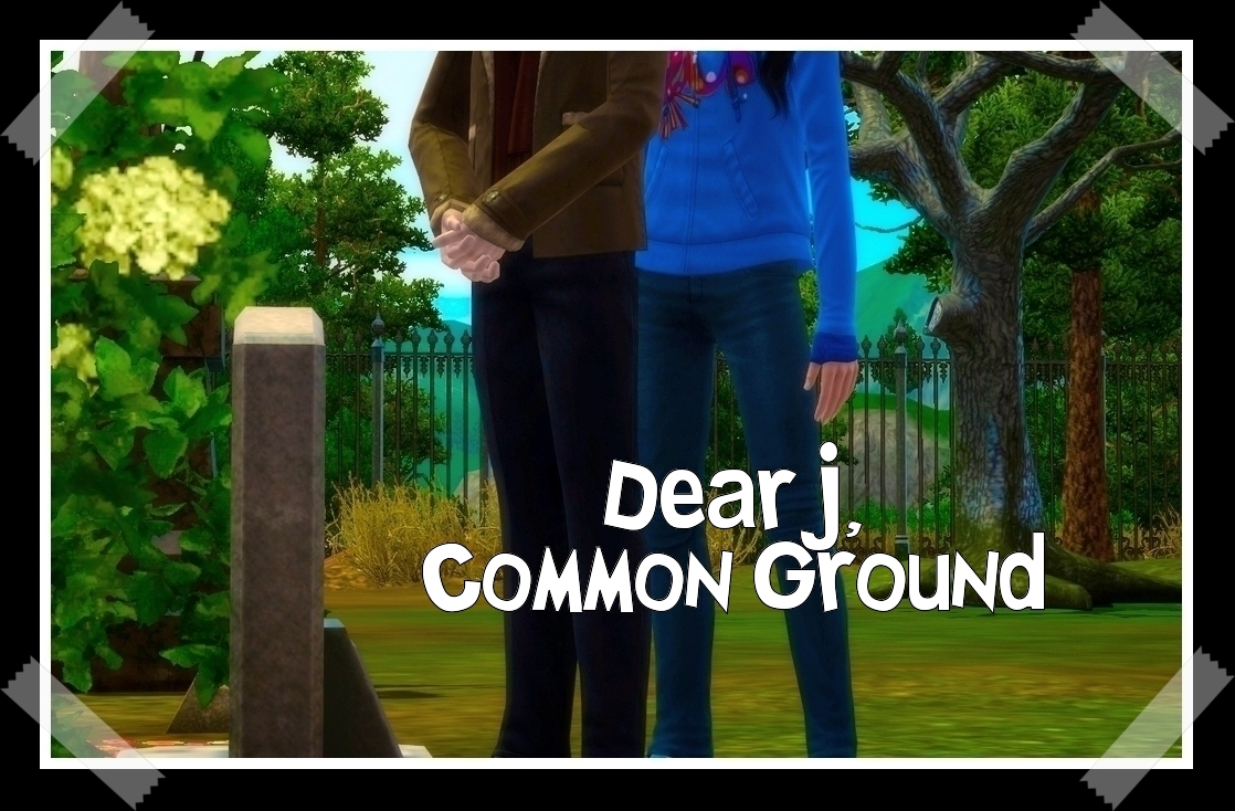 Chapter 2.19: Dear J, Common Ground