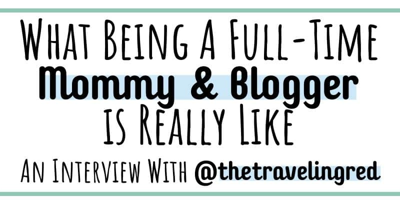 What it is really like to be a full-time mommy and blogger