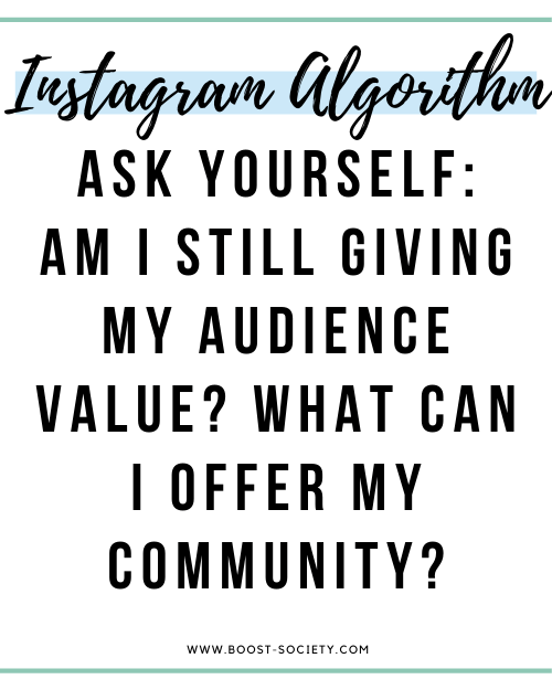 Ask yourself how you are providing your community with value to grow on Instagram and beat the Instagram algorithm