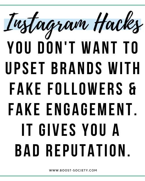 You don't want to upset brands with Instagram hacks like fake followers & fake engagement. It gives you a bad reputation.