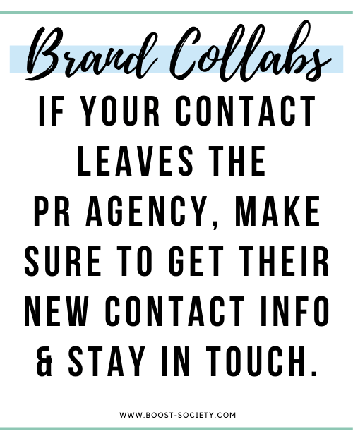 If your contact leaves a PR agency, get their new contact info so you can stay with them as they move around