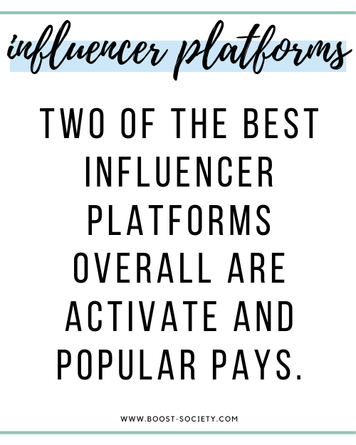 Two of the best influencer platforms overall are activate and popular pays
