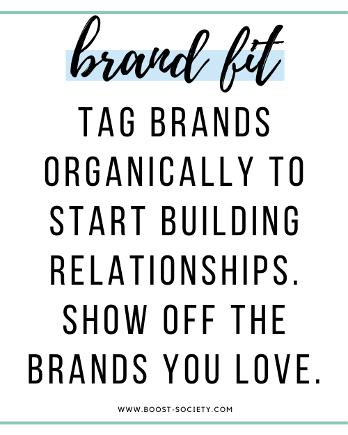 Tag brands organically in posts and stories to get them to notice you