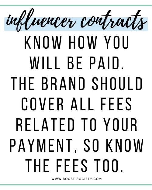 Know how you will be paid as an influencer. The brand should cover payment fees.