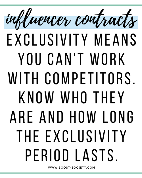 Exclusivity means you can't work with competitors. Know who they are and how long the exclusivity period lasts.