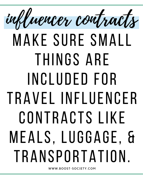 Make sure small things are included for a travel influencer contract like luggage, meals, and transportation.