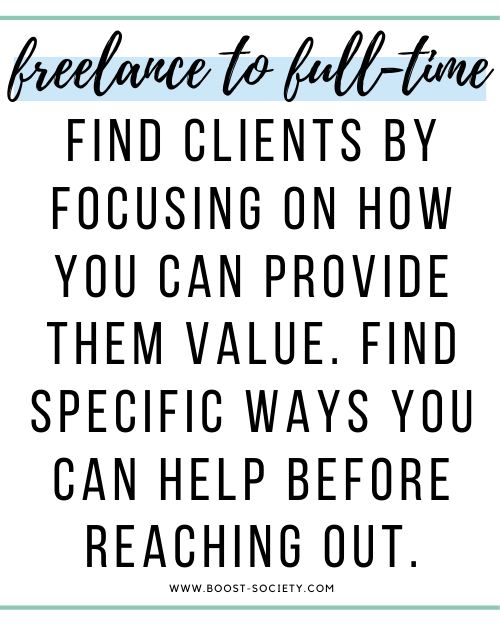 Find freelancing clients by focusing on how you can provide them value. Find specific ways you can help before reaching out.