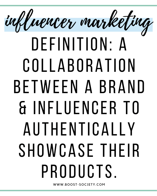 The definition of influencer marketing is a collaboration between a brand and an influencer to authentically showcase their products.