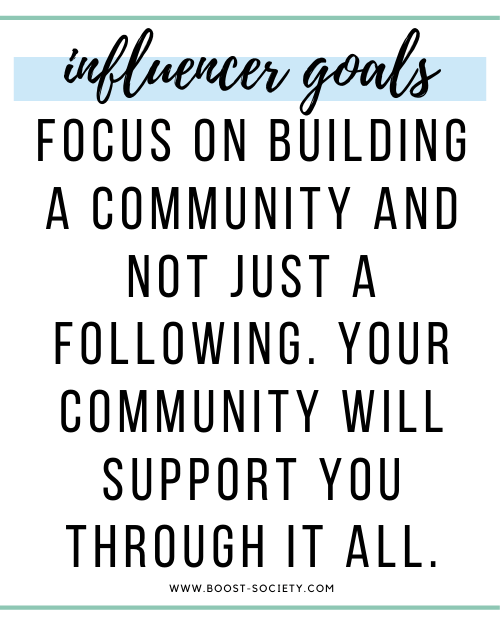 Focus on building a community and not just a following. Your community will support you through it all.