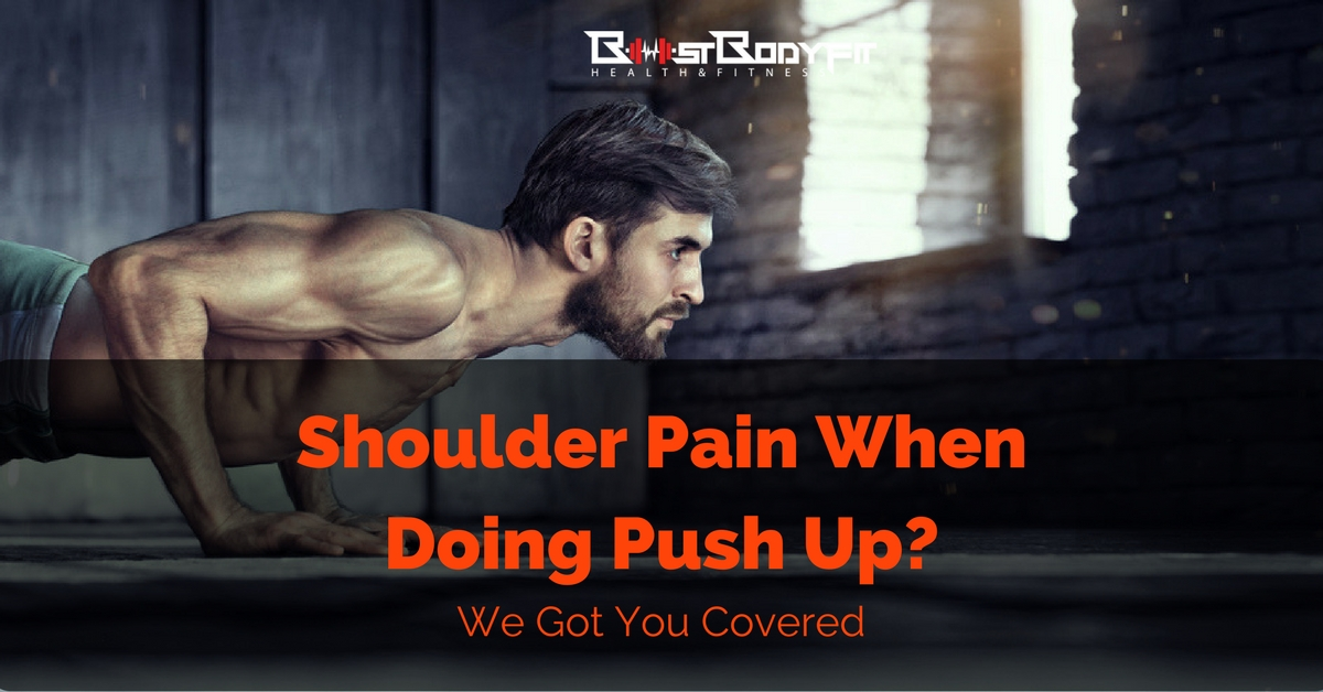Shoulder Pain When Doing Pushups? Here Comes Help