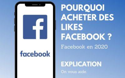 Pourquoi acheter des likes Facebook ?