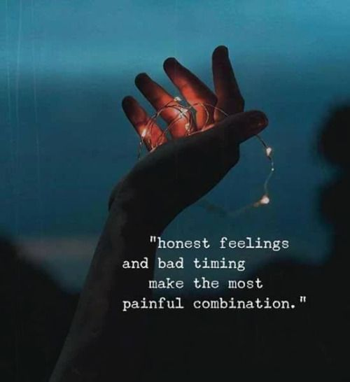 Honest feelings and bad timing make the most painful combination. - Motivational Quotes with Deep Meaning
