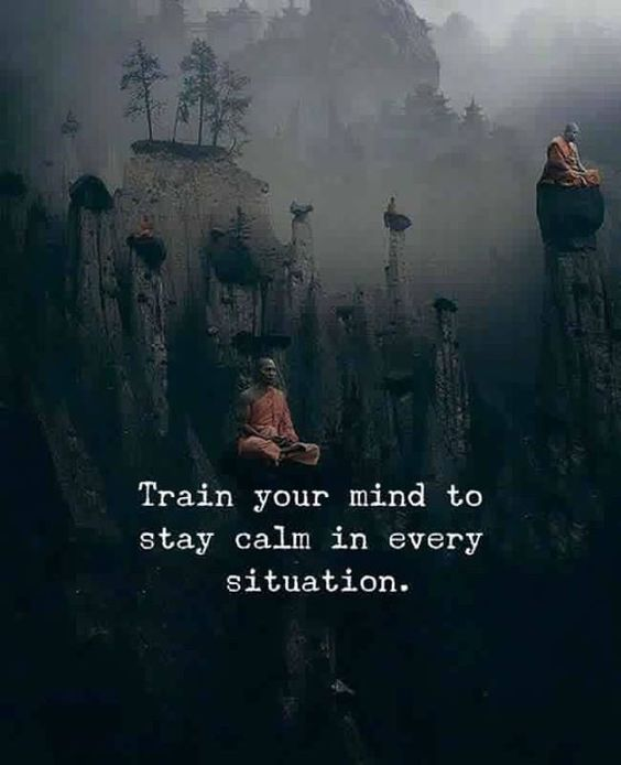 Train your Mind to stay calm in every situation