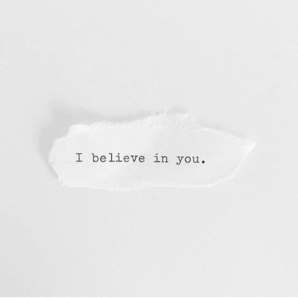 I believe in you. - Short Motivational Quotes