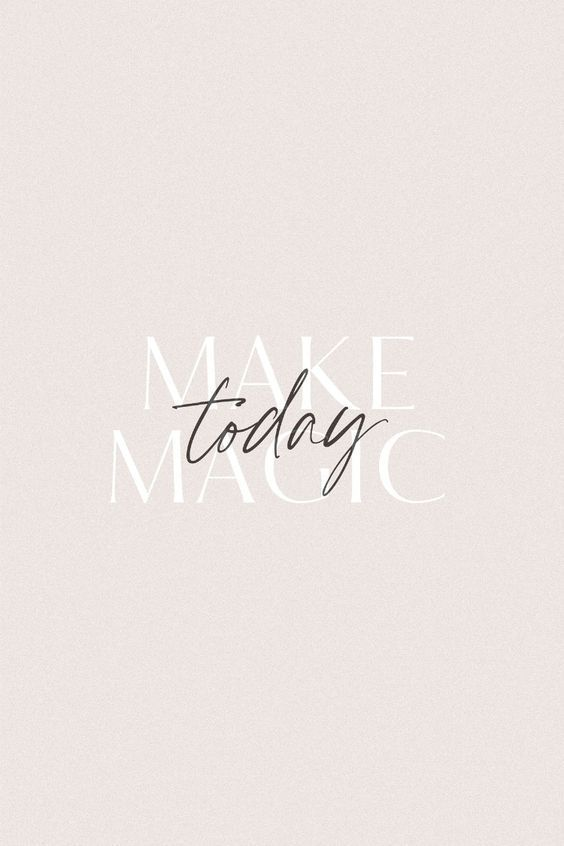 Make magic today.