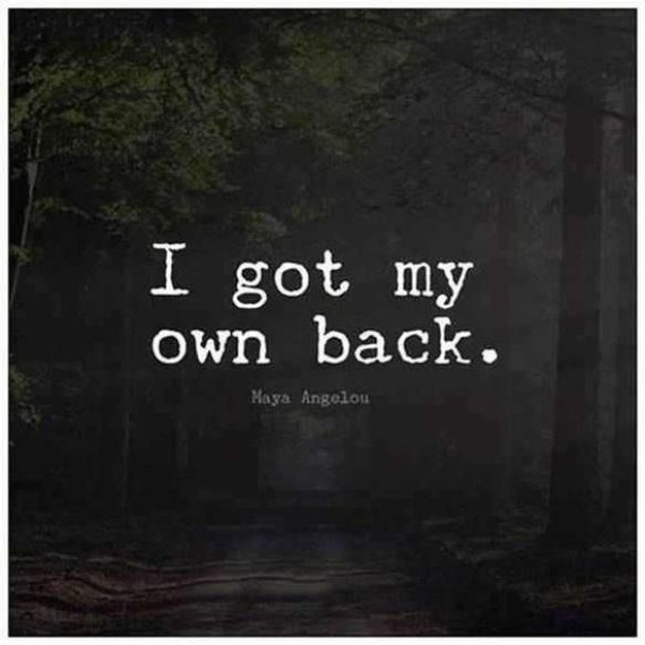 I got my own back.