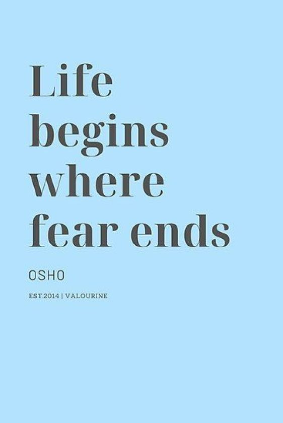 Life begins where fear ends. - Short Motivational Quotes