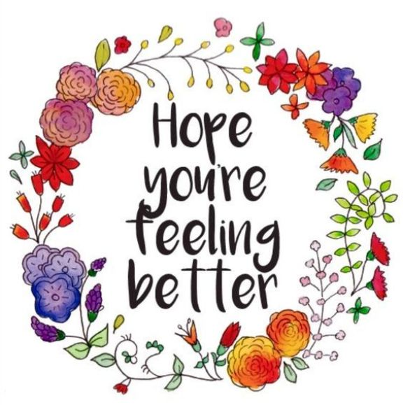 Hope you're feeling better- get well soon quotes
