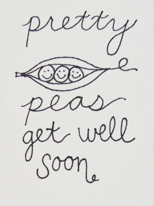Pretty peas get well soon. - get well soon quotes