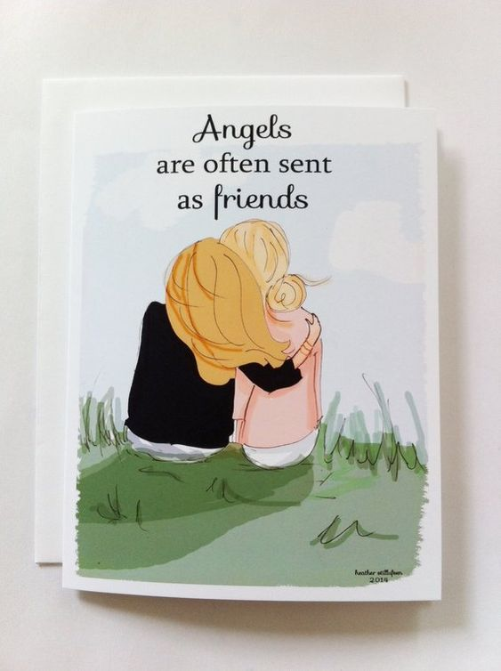 Angels are often sent as friends.