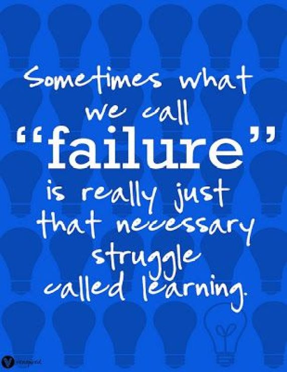 "Sometimes what we all ""failure"" is really just that necessary struggle called learning.Growth Mindset Quotes"