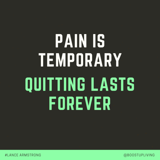 Pain is temporary. Quitting lasts forever. - Inspirational Quote By  Lance Armstrong