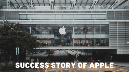 Success Story of Apple - Net Worth Of Apple