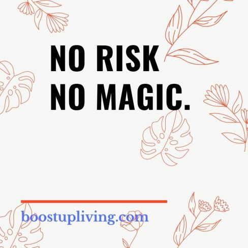 No risk no magic.- positive quotes for daily motivation