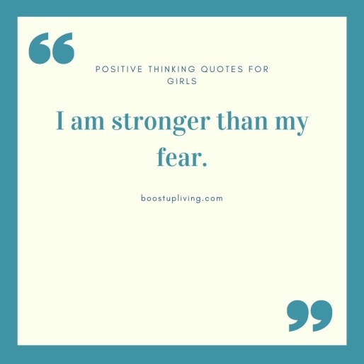 I am stronger than my fear. .- positive quotes for daily motivation