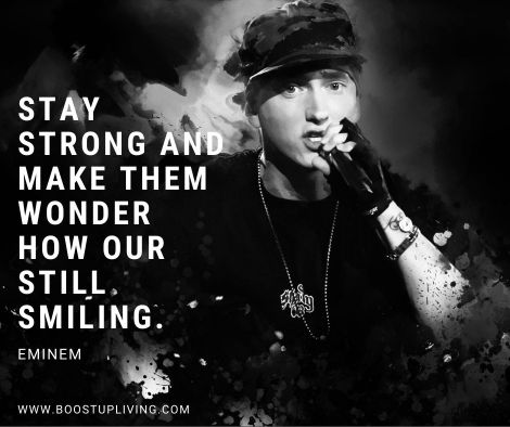 Stay strong and make them wonder how our still smiling.