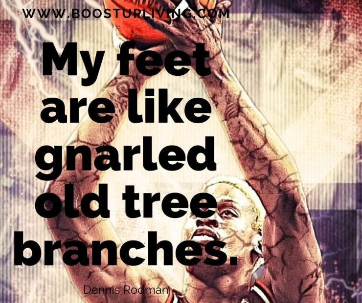 My feet are like gnarled old tree branches.