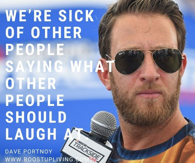 We're sick of other people saying what other people should laugh at. By Dave Portnoy. -Dave Portnoy's Best Inspirational Quotes For Daily Motivation.