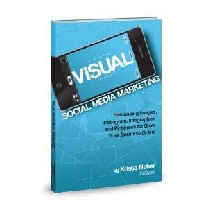 Visual Social Media Marketing by Krista Neher
