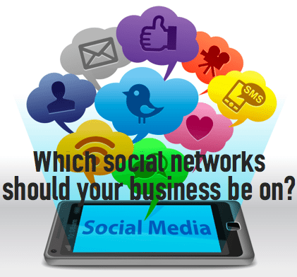 Which social networks should you business be on
