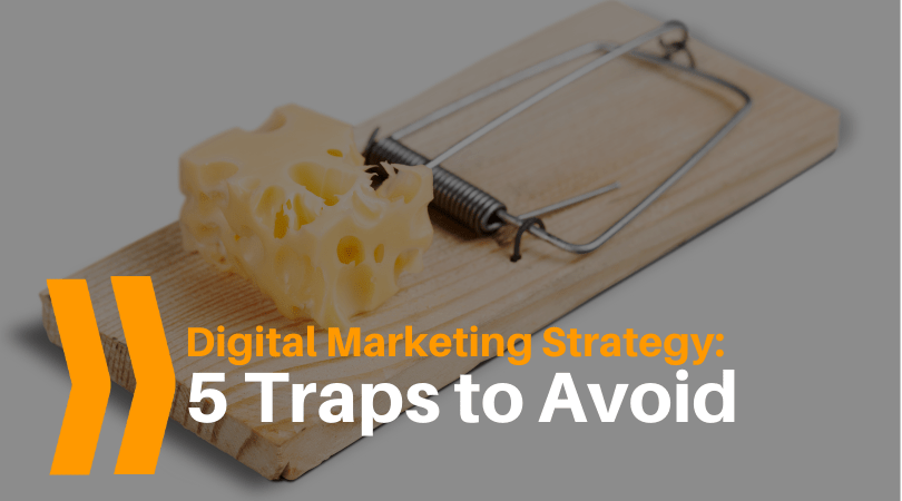 Digital marketing strategy: 5 traps to avoid