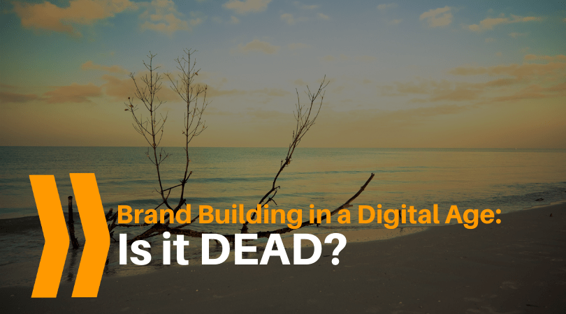 Brand building in digital age