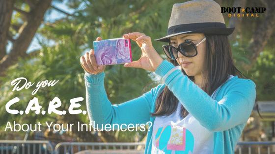 Do you C.A.R.E. about influencers