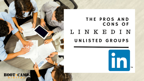 Pros and cons of LinkedIn Unlisted Groups