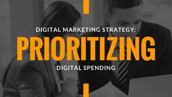 digital marketing strategy: prioritizing digital spending