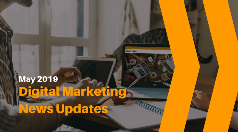 May 2019 Digital Marketing News Updates