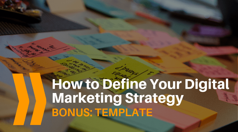 How to define your digital marketing strategy with template