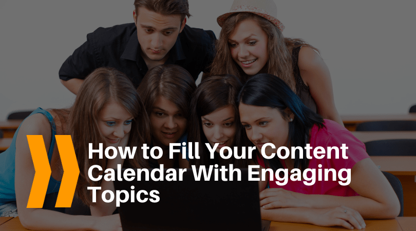 How to fill your content calendar with engaging topics