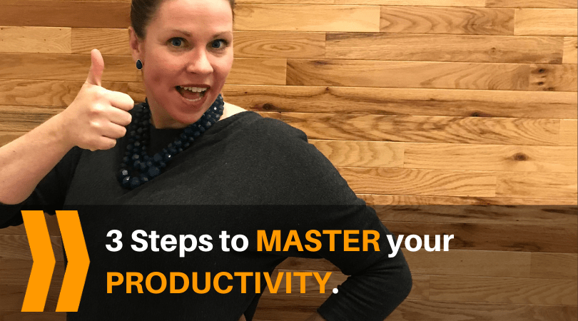 3 steps to master your productivity