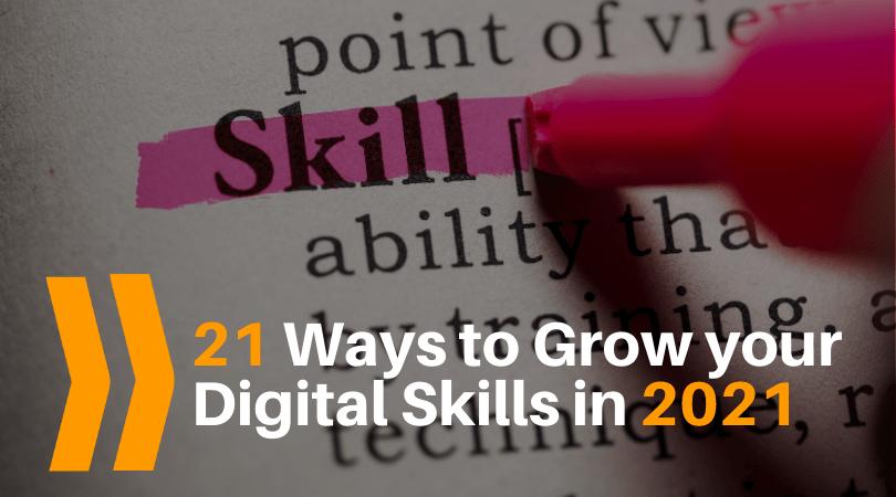 21 ways to grow your digital skills in 2021