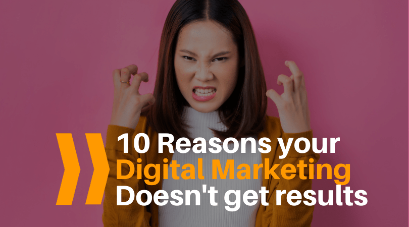 10 reasons your digital marketing isn't getting results