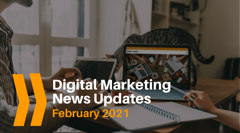digital marketing news updates February 2021