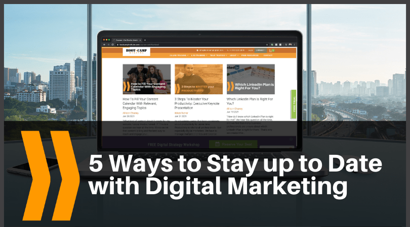 5 Ways to stay up to date with digital marketing