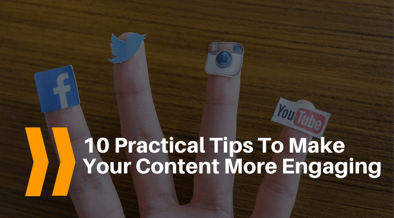 10 practical tips to make your content more engaging