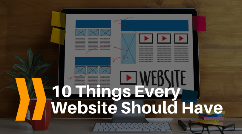 10 Things Every Website Should Have